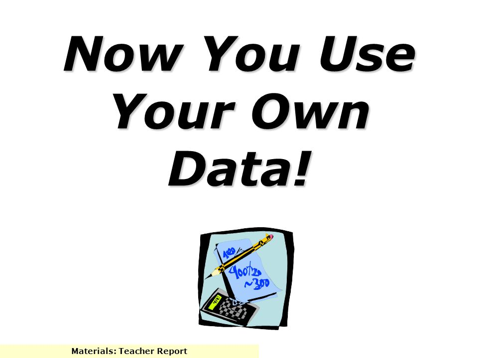 Now You Use Your Own Data!