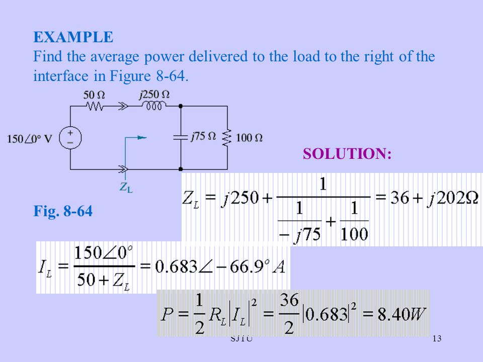 EXAMPLE Find the average power delivered to the load to the right of the interface in Figure 8-64. Fig. 8-64.