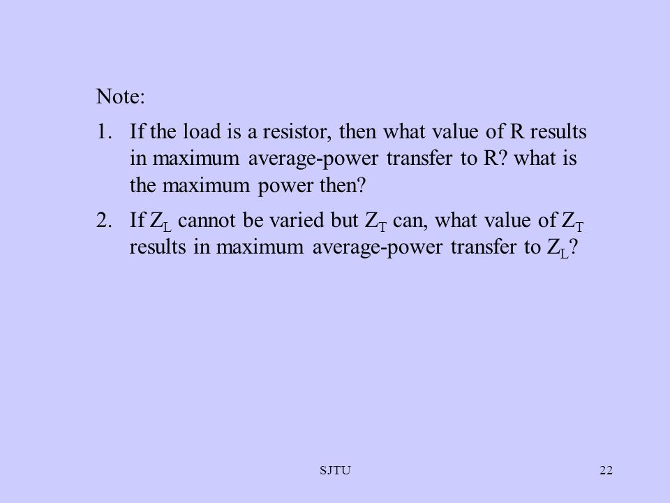 Note: If the load is a resistor, then what value of R results in maximum average-power transfer to R what is the maximum power then