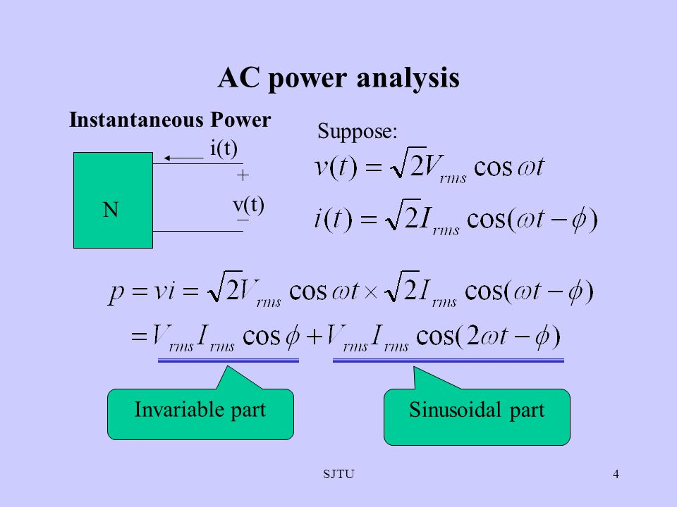 AC power analysis Instantaneous Power Suppose: i(t) v(t) N