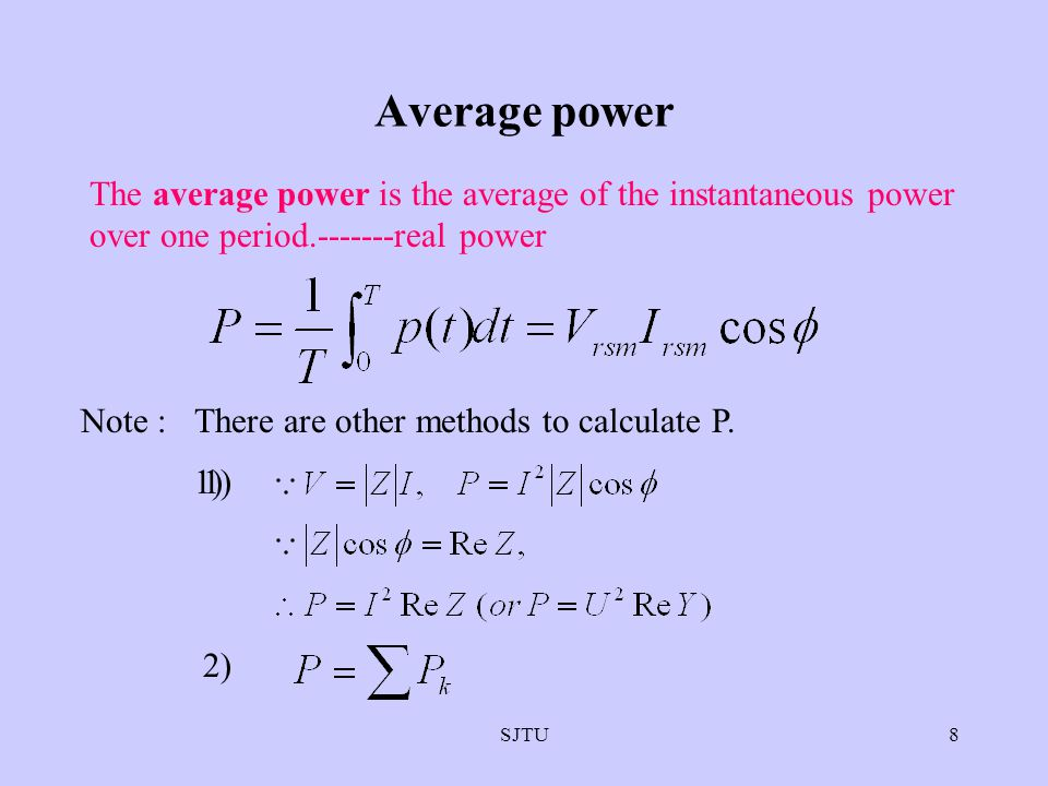 Average power The average power is the average of the instantaneous power over one period.-------real power.