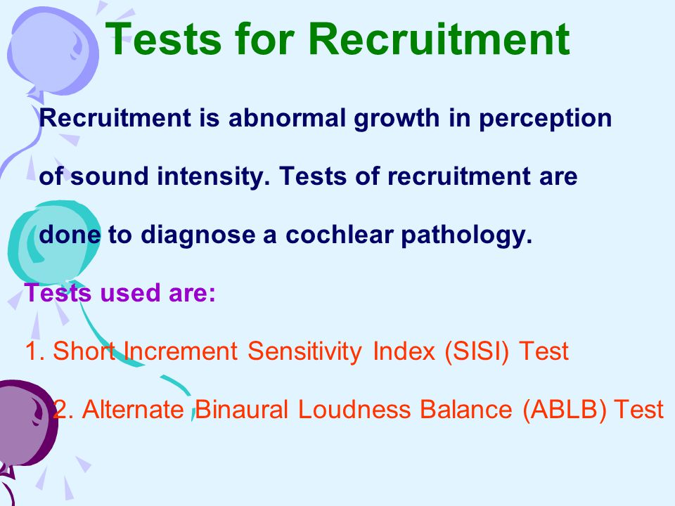 Tests for Recruitment Recruitment is abnormal growth in perception