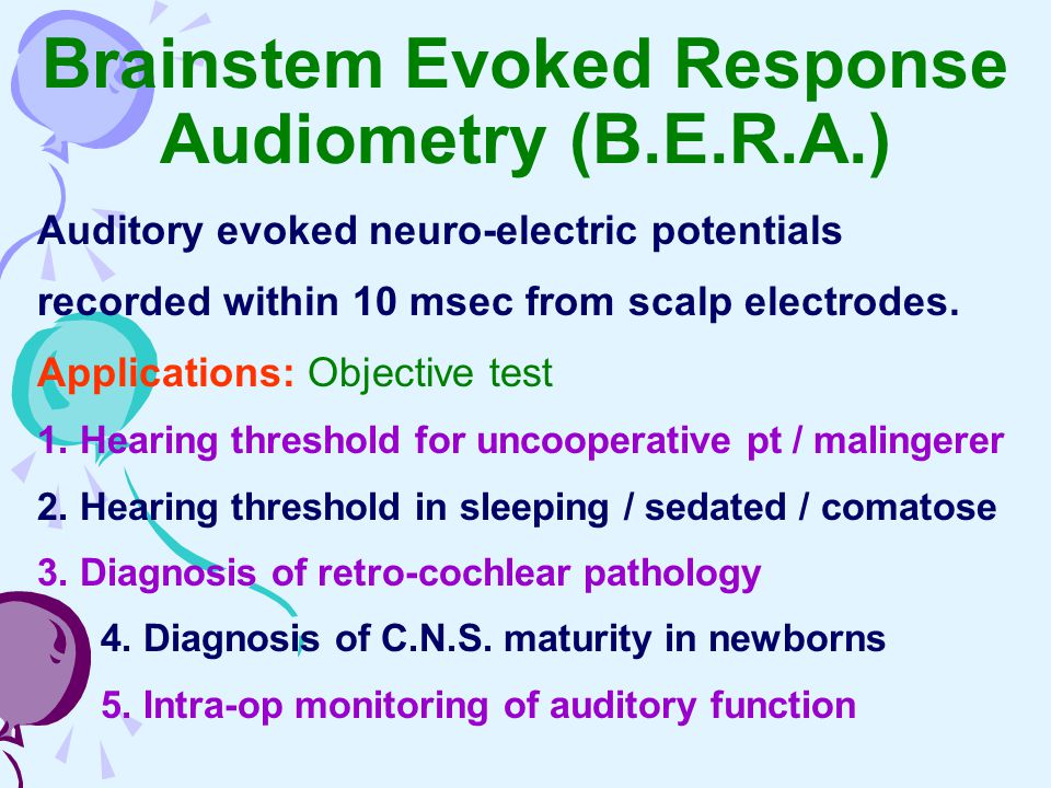 Brainstem Evoked Response Audiometry (B.E.R.A.)