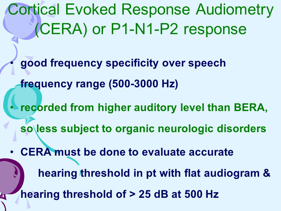 Cortical Evoked Response Audiometry (CERA) or P1-N1-P2 response