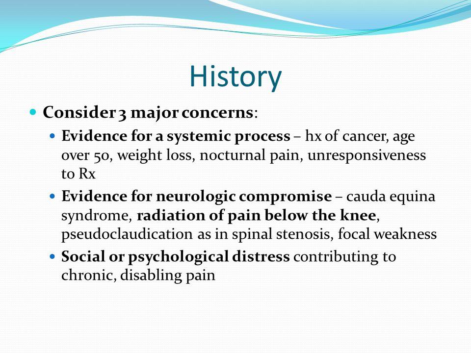 History Consider 3 major concerns: