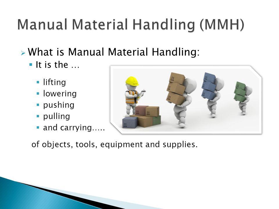 Manual Material Handling (MMH)