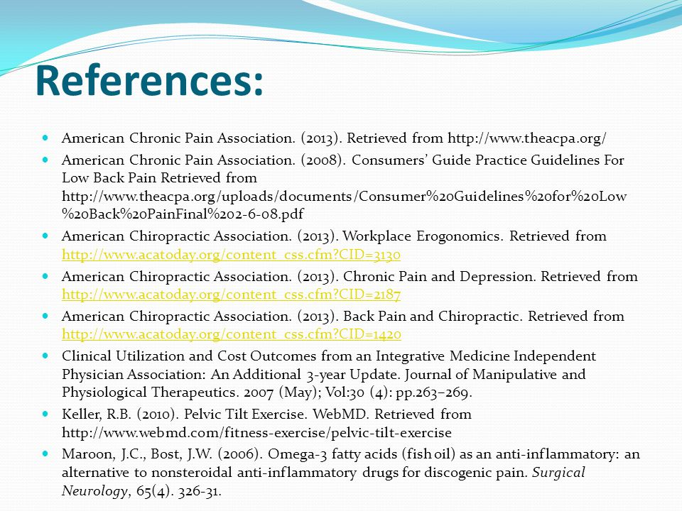 References: American Chronic Pain Association. (2013). Retrieved from http://www.theacpa.org/