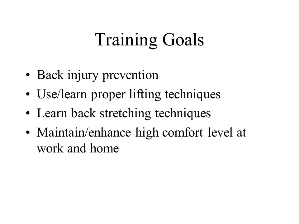 Training Goals Back injury prevention