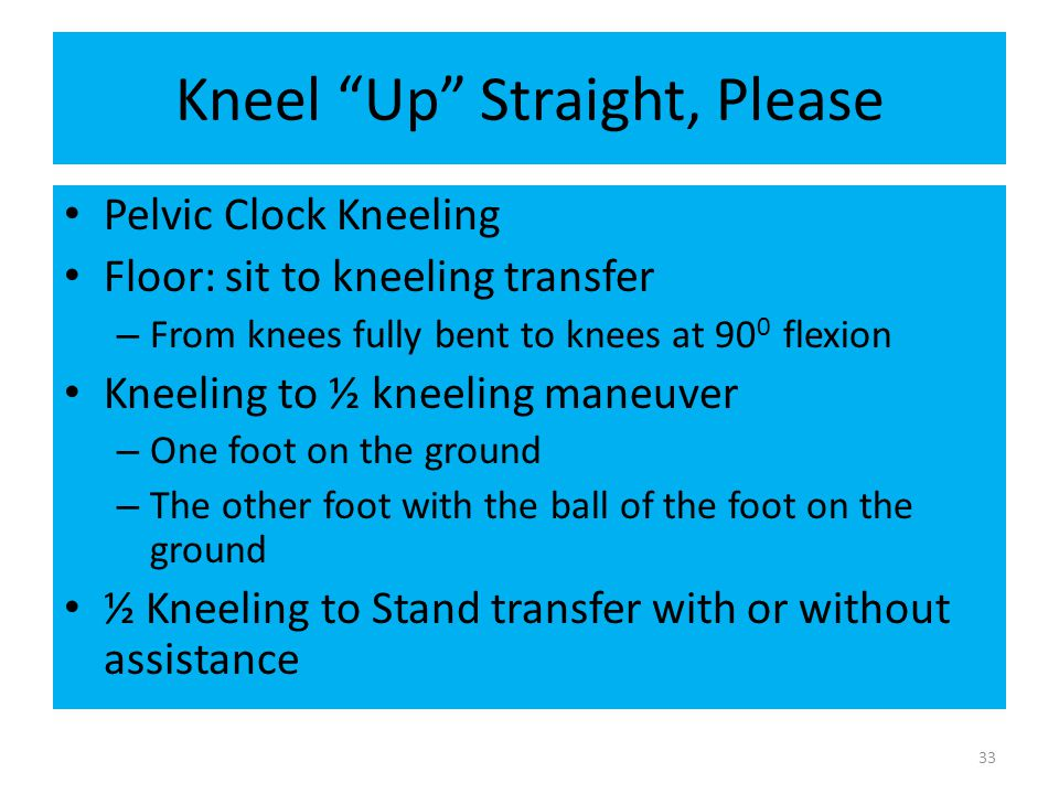 Kneel Up Straight, Please
