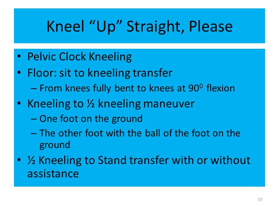 Kneel Up Straight, Please