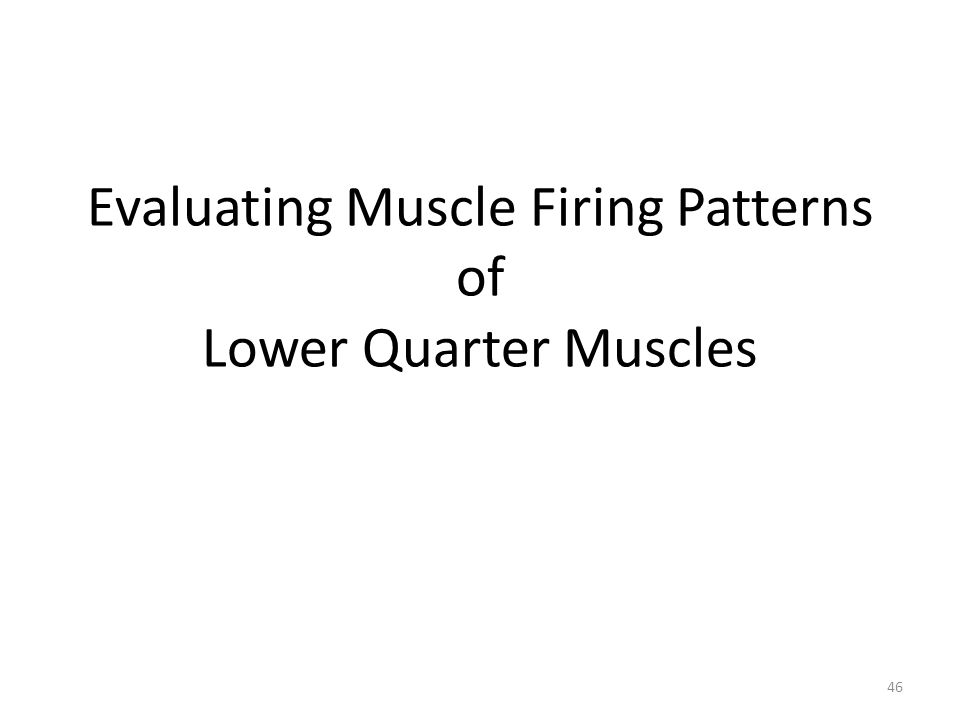 Evaluating Muscle Firing Patterns of Lower Quarter Muscles