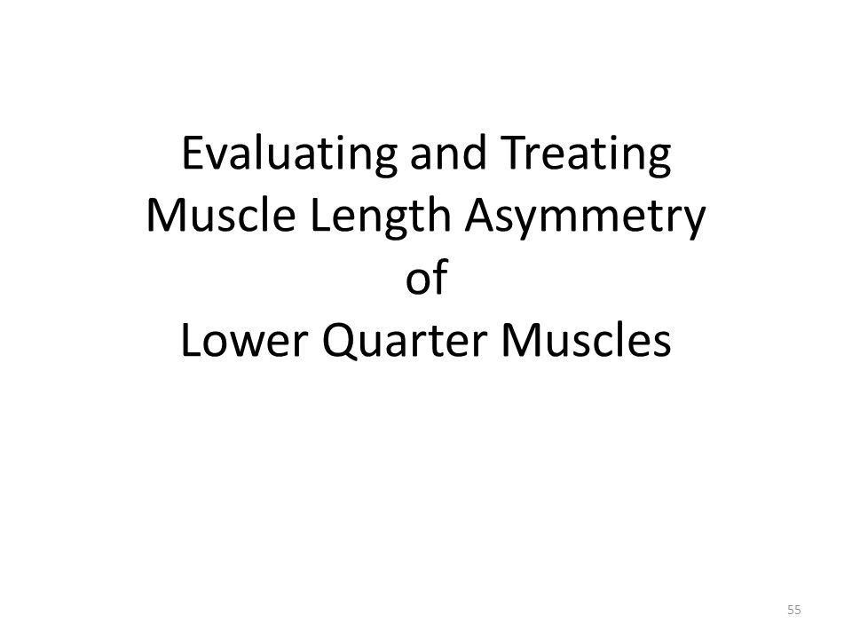 Evaluating and Treating Muscle Length Asymmetry