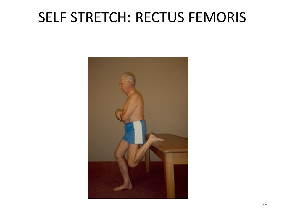 SELF STRETCH: RECTUS FEMORIS