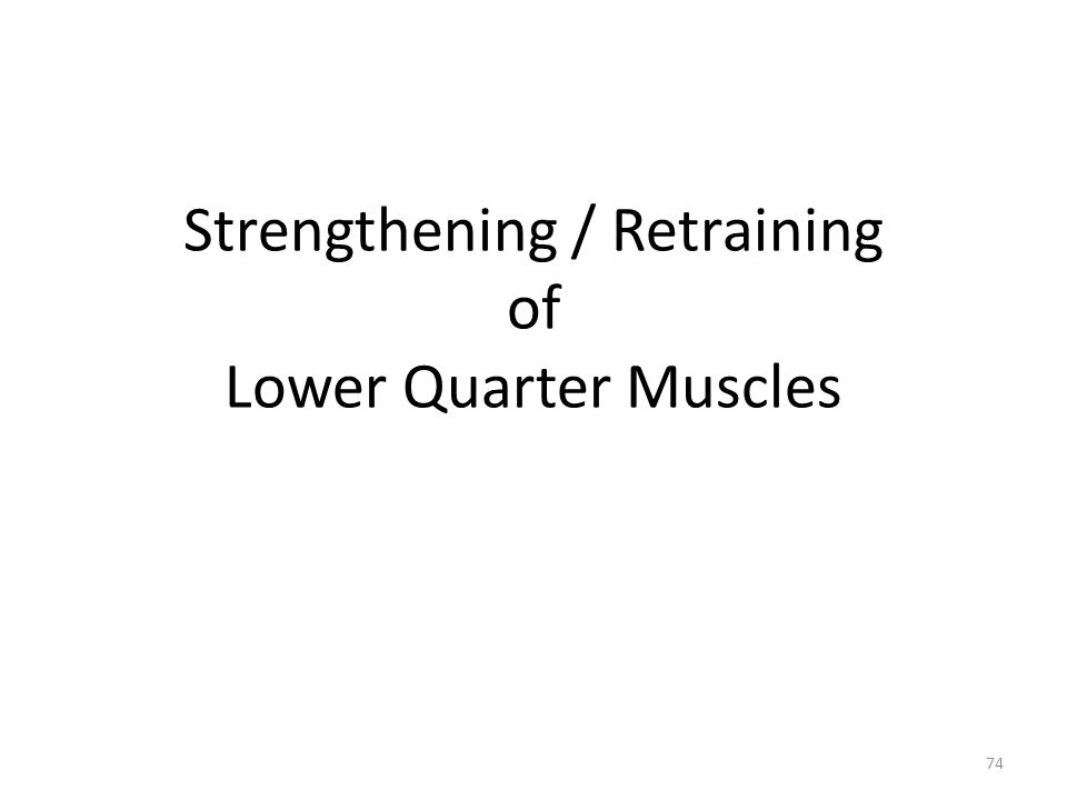 Strengthening / Retraining of Lower Quarter Muscles