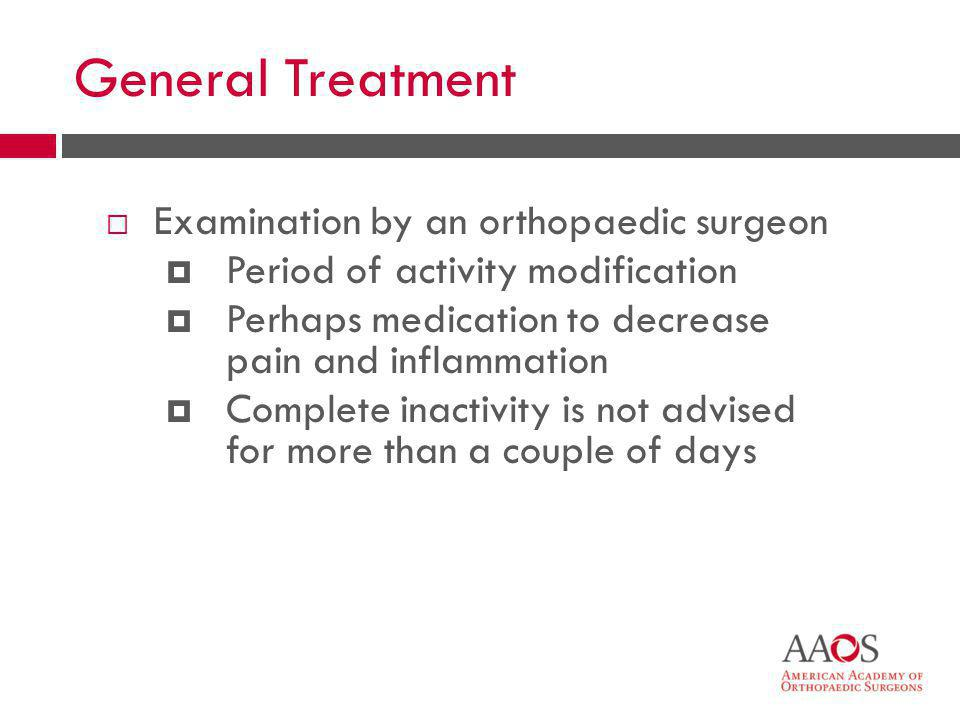 General Treatment Examination by an orthopaedic surgeon