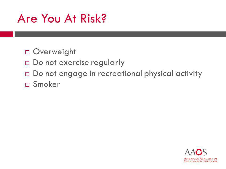 Are You At Risk Overweight Do not exercise regularly