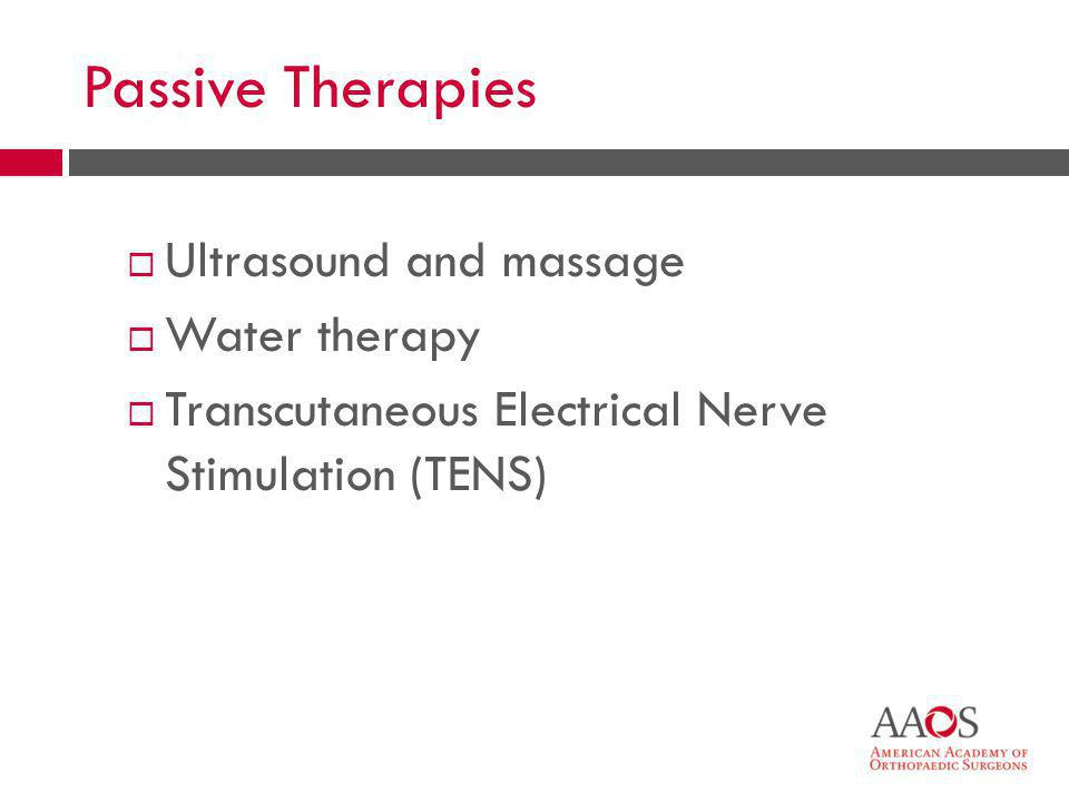 Passive Therapies Ultrasound and massage Water therapy