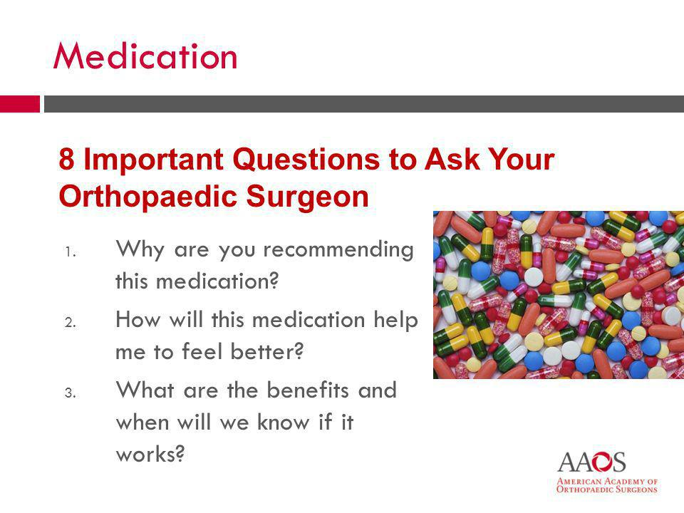 Medication 8 Important Questions to Ask Your Orthopaedic Surgeon