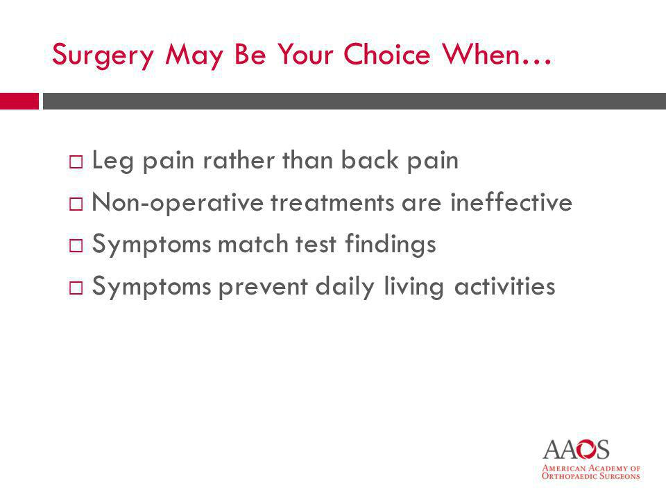 Surgery May Be Your Choice When…