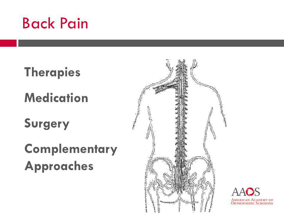 Back Pain Therapies Medication Surgery Complementary Approaches