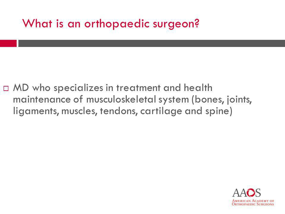What is an orthopaedic surgeon