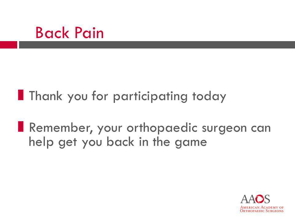 Back Pain Thank you for participating today