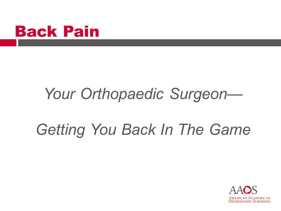 Your Orthopaedic Surgeon— Getting You Back In The Game