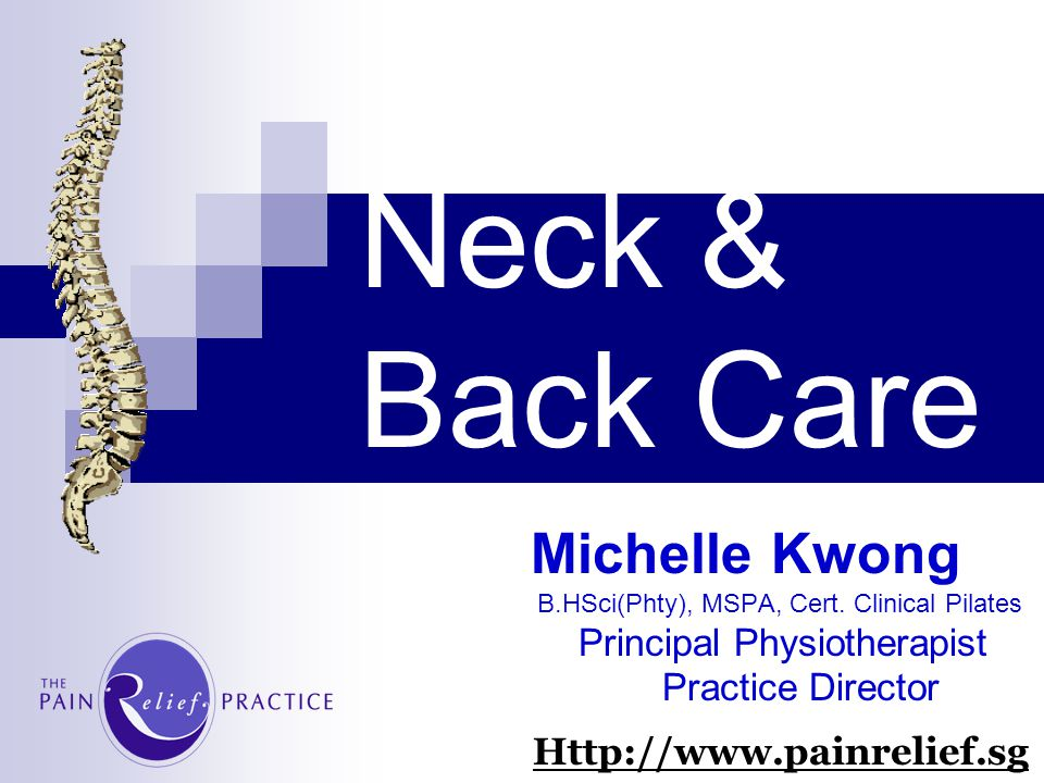 Neck & Back Care Michelle Kwong Http://www.painrelief.sg