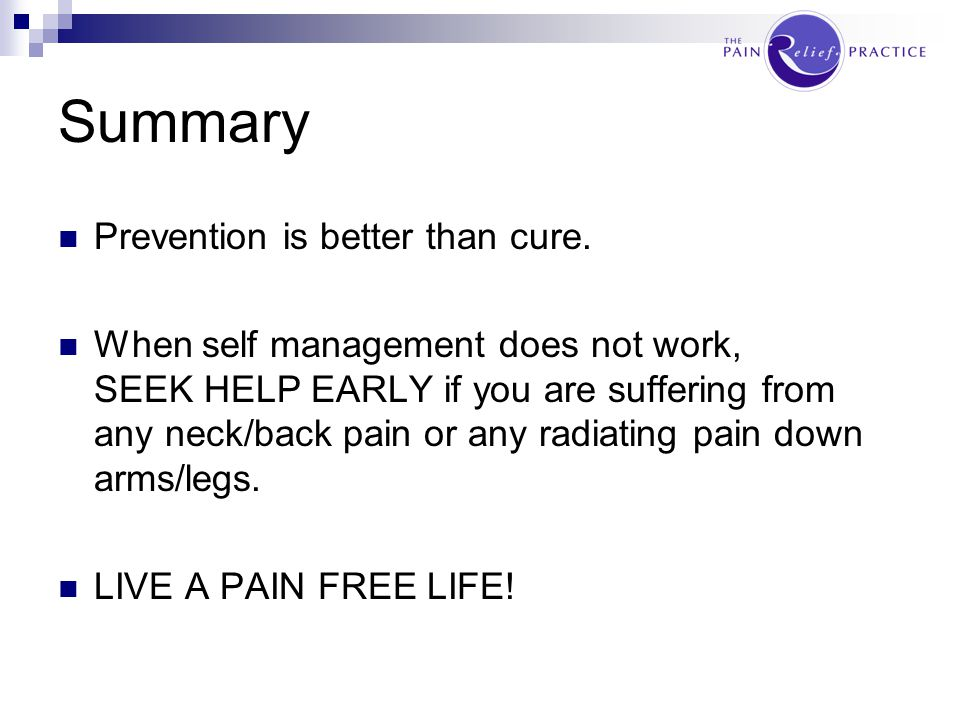 Summary Prevention is better than cure.