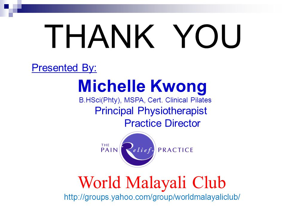 THANK YOU World Malayali Club Michelle Kwong Presented By: