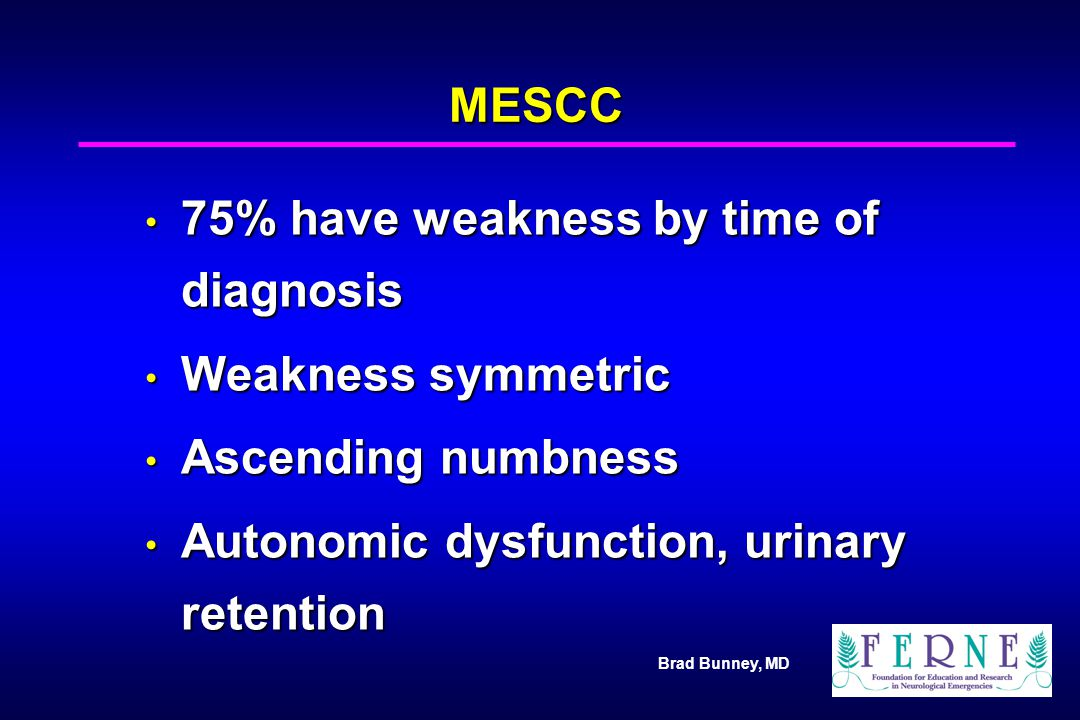 75% have weakness by time of diagnosis