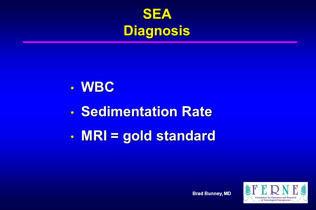 WBC Sedimentation Rate MRI = gold standard