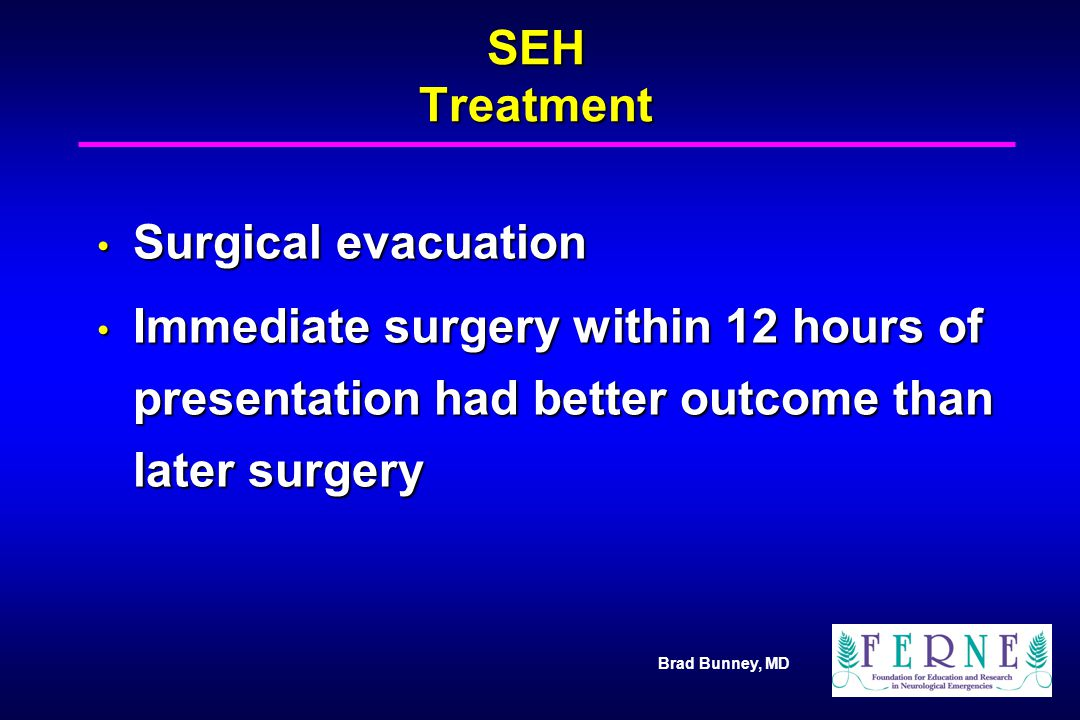SEH Treatment Surgical evacuation