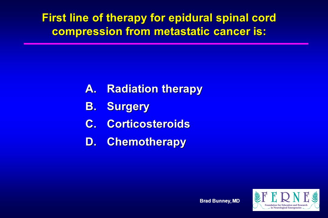 A. Radiation therapy B. Surgery C. Corticosteroids D. Chemotherapy