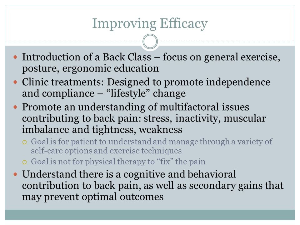 Improving Efficacy Introduction of a Back Class – focus on general exercise, posture, ergonomic education.