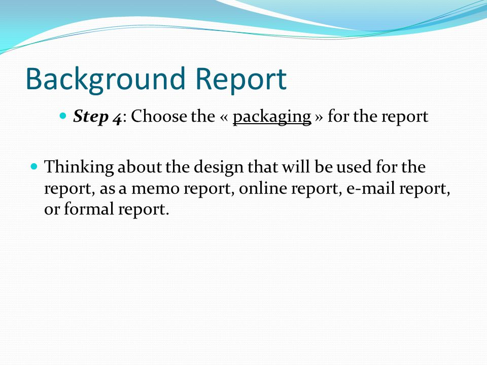 Step 4: Choose the « packaging » for the report