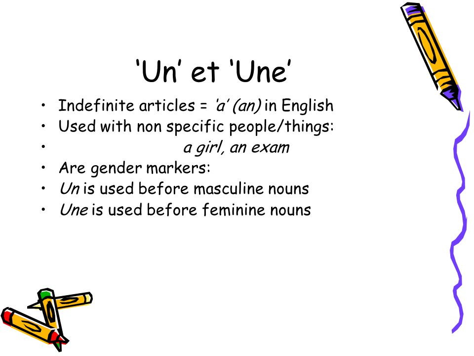 'Un' et 'Une' Indefinite articles = 'a' (an) in English