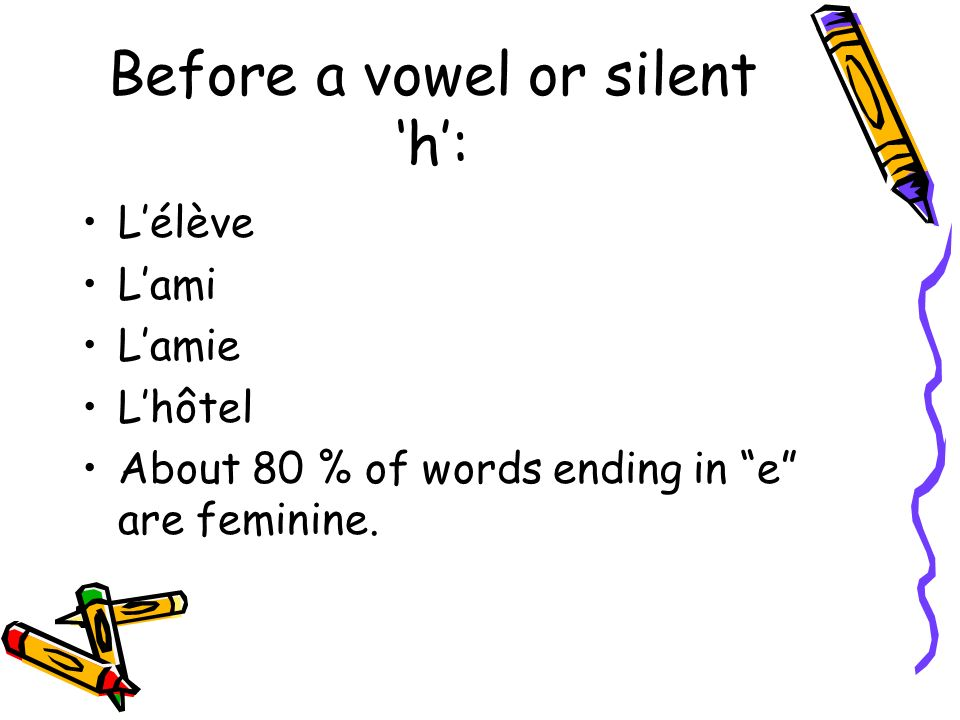 Before a vowel or silent 'h':