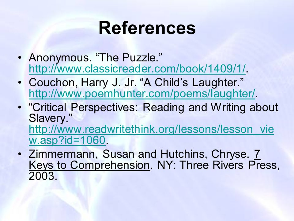 References Anonymous. The Puzzle.