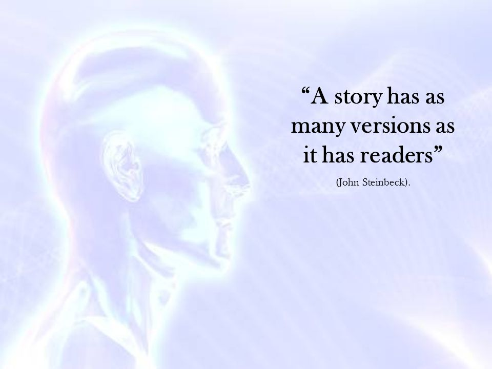 A story has as many versions as it has readers