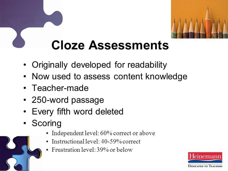 Cloze Assessments Originally developed for readability
