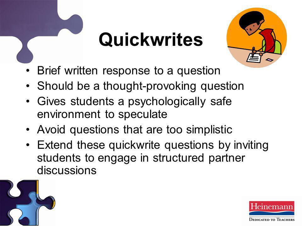 Quickwrites Brief written response to a question