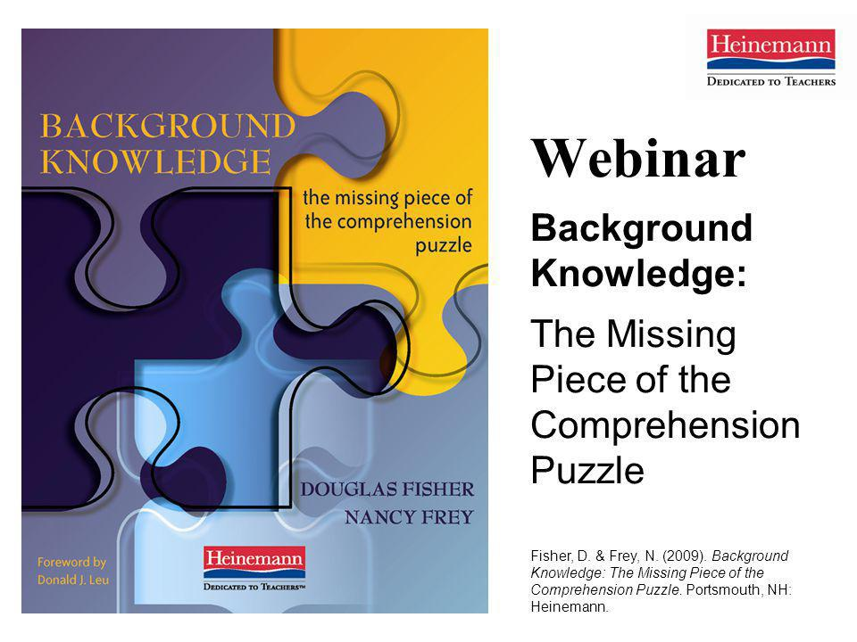 Webinar Background Knowledge: The Missing Piece of the Comprehension Puzzle