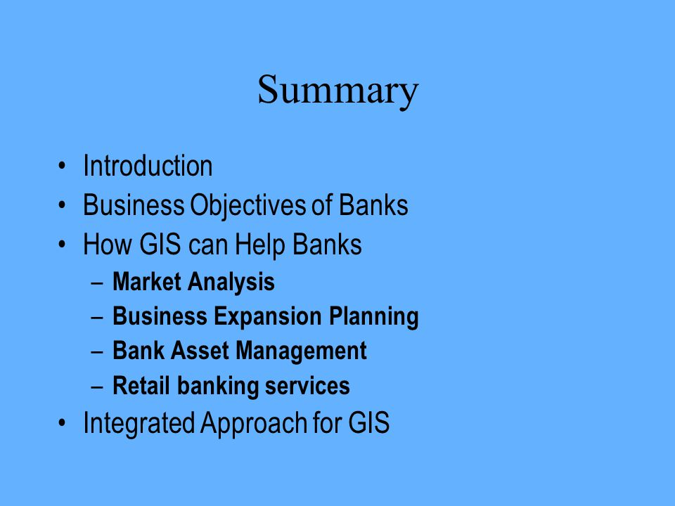 Summary Introduction Business Objectives of Banks