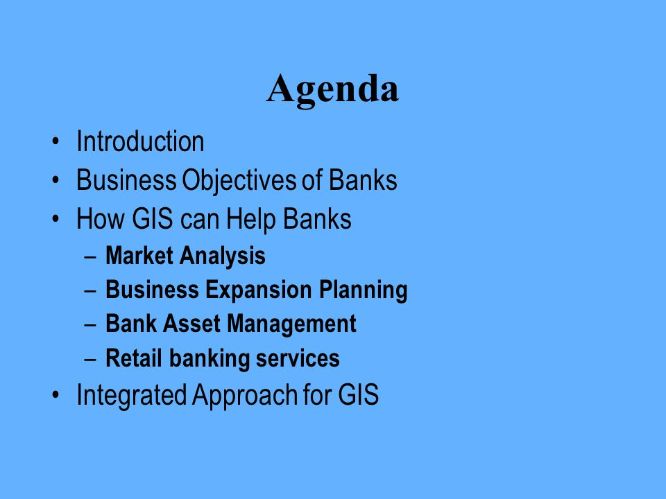 Agenda Introduction Business Objectives of Banks