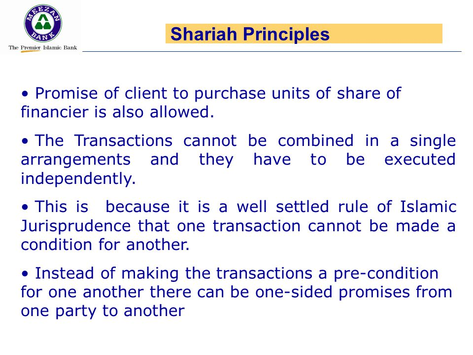Shariah Principles Promise of client to purchase units of share of financier is also allowed.