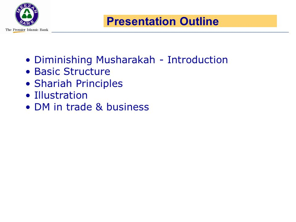 Presentation Outline Diminishing Musharakah - Introduction