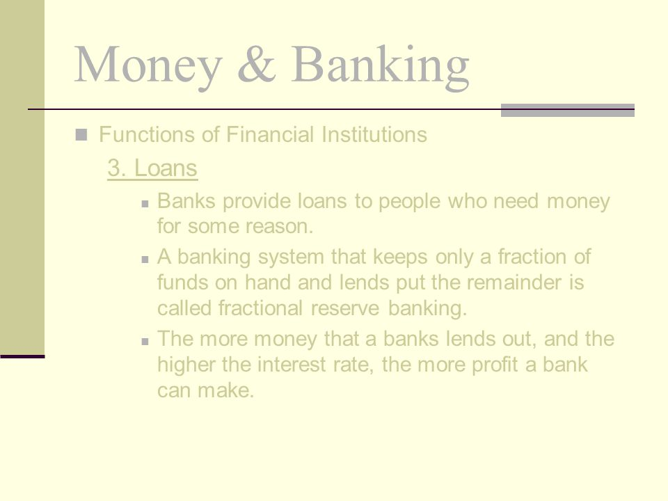 Money & Banking 3. Loans Functions of Financial Institutions