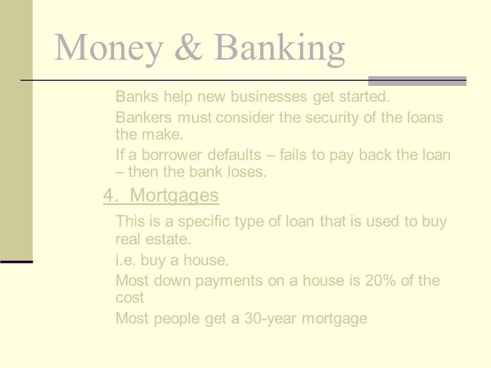Money & Banking 4. Mortgages