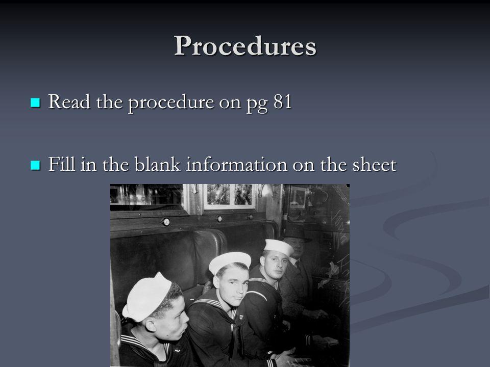 Procedures Read the procedure on pg 81